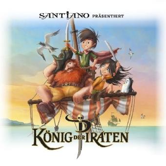Cover Santiano präsentiert König der Piraten