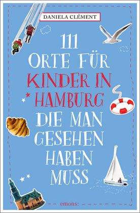 Cover 111 Orte für Kinder in Hamburg, die man gesehen haben muss