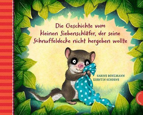 Cover vom Buch 'Die Geschichte vom kleinen Siebenschläfer, der seine Schnuffeldecke nicht hergeben wollte'