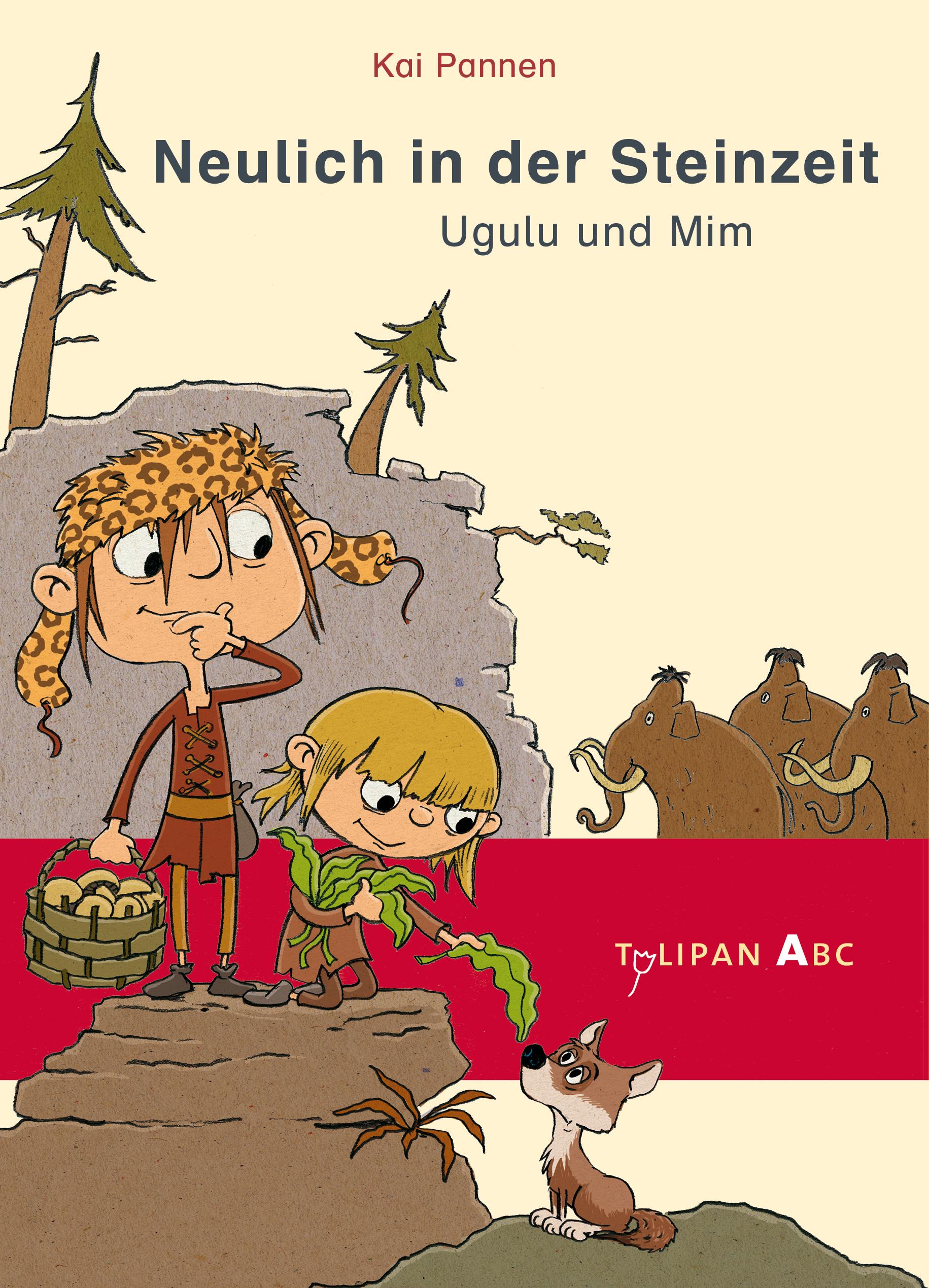Cover Neulich in der Steinzeit Ugulu und Mim Aus der Reihe: Tulipan ABC