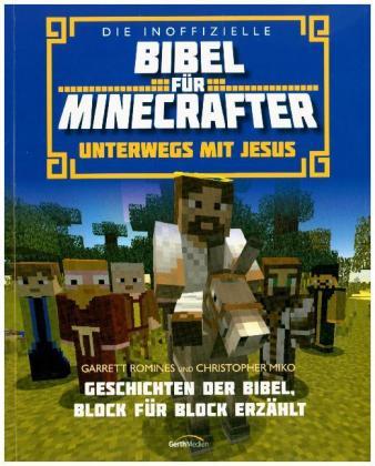 Cover Die inoffizielle Bibel für Minecrafter: Unterwegs mit Jesus