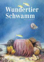 Cover vom Buch'Wundertier Schwamm – Naturbuchtipp'
