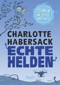 Cover Echte Helden - Gefangen im Hochwasser