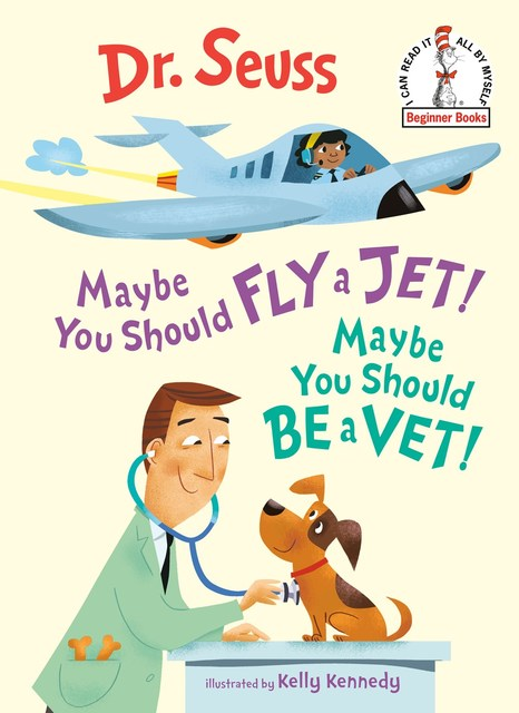 Cover Maybe You Should Fly a Jet! Maybe You Should Be a Vet!