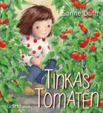 Cover vom Buch'Naturbilderbuch: Tinkas Tomaten'