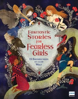 Cover Fantastic Stories for Fearless Girls. 15 Erzählungen aus aller Welt