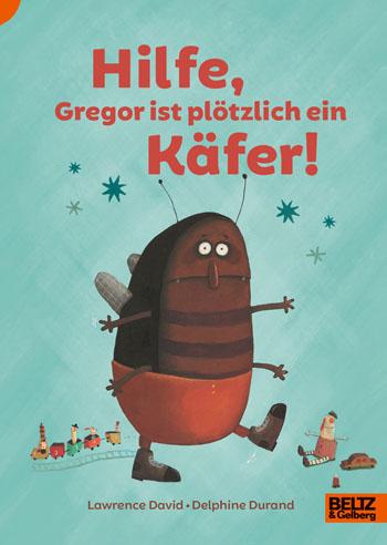 Cover Hilfe, Gregor ist plötzlich ein Käfer!