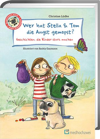 Cover Wer hat Stella & Tom die Angst gemopst?