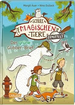 Cover Die Schule der magischen Tiere ermittelt 1: Der grüne Glibber-Brief
