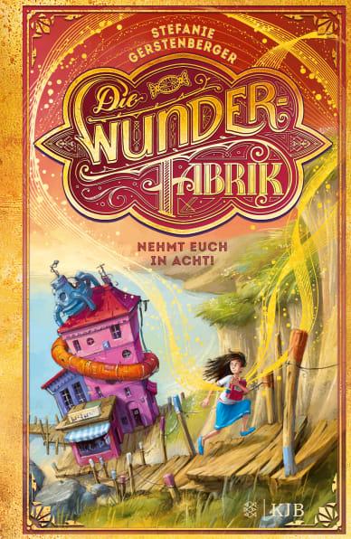 Cover Die Wunderfabrik / Band 2: Nehmt euch in Acht!