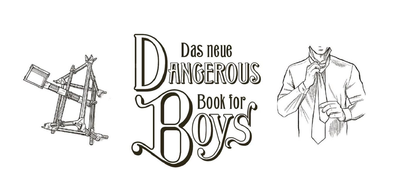 Das neue Dangerous Book for Boys