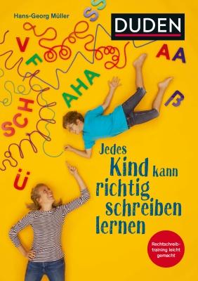 Für die Schule lernen: Jedes Kind kann richtig schreiben lernen