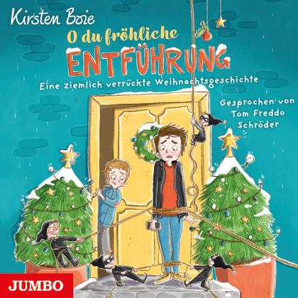 Cover O du fröhliche Entführung: Eine ziemlich verrückte Weihnachtsgeschichte