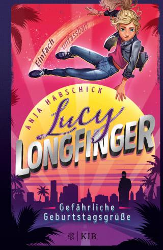 Cover Lucy Longfinger – einfach unfassbar!: Gefährliche Geburtstagsgrüße
