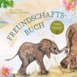 Cover vom Buch'Ein Freundschaftsbuch für echte Tierfreunde'