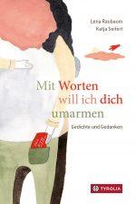 Cover vom Buch'Ein Buch stellt sich vor: Mit Worten will ich dich umarmen'